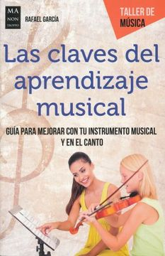 portada Las Claves del Aprendizaje Musical: Guía Para Mejorar con tu Instrumento Musical