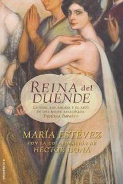 portada Reina del duende: La vida, los amores y el arte de una mujer apasionada, Pastora Imperio