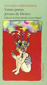 portada Reyes Subterraneos: Veinte Poemas Jovenes de Mexico