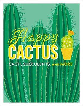 portada Happy Cactus: Cacti, Succulents, and More (libro en Inglés)