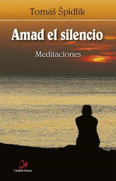 portada Amad el Silencio. Meditaciones