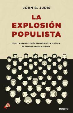 portada La Explosión Populista: Cómo la Gran Recesión Transformó la Política en Estados Unidos y Europa (Sin Colección)
