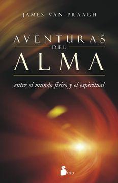 portada Aventuras del Alma: Entre el Mundo Fisico y el Espiritual (Espiritualidad (Sirio))
