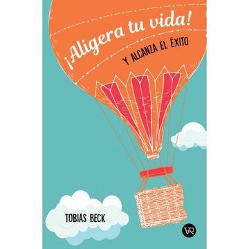 ALIGERA TU VIDA Y ALCANZA EL EXITO