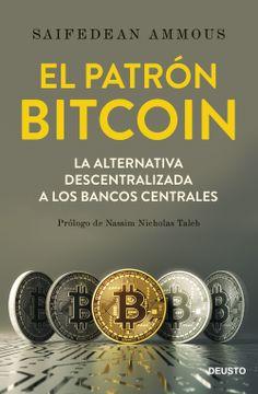 portada El Patrón Bitcoin: La Alternativa Descentralizada a los Bancos Centrales