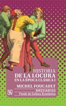 portada Historia de la locura en la época clásica I