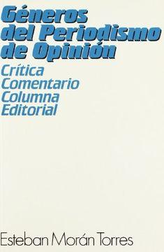 portada Géneros del Periodismo de Opinión: Crítica, Comentario, Columna, Editorial (Ciencias de la Información. Manuales)
