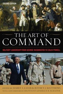 portada The Art of Command: Military Leadership from George Washington to Colin Powell (American Warriors Series)
