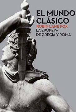 portada El Mundo Clásico: La Epopeya de Grecia y Roma (Serie Mayor)