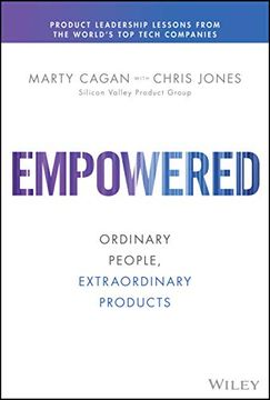 portada Empowered: Ordinary People, Extraordinary Products (Silicon Valley Product Group) (libro en Inglés)