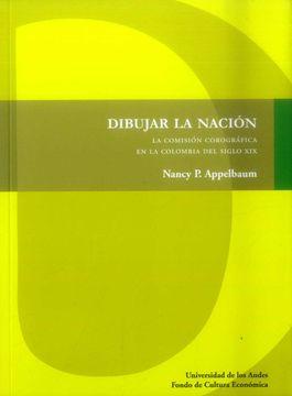 portada Dibujar la Nación. La Comisión Corográfica en la Colombia del Siglo xix