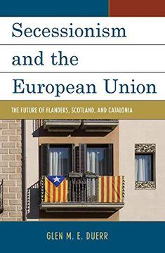 portada Secessionism and the European Union: The Future of Flanders, Scotland, and Catalonia (libro en inglés)