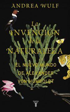 portada La Invención de la Naturaleza. El Nuevo Mundo de Alexander von Humbold