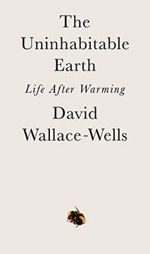 portada The Uninhabitable Earth: Life After Warming (libro en Inglés)