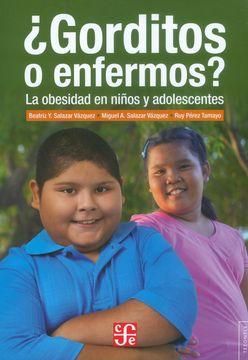 portada Gorditos o Enfermos? La Obesidad en Niños y Adolescentes