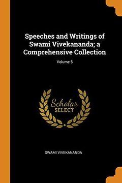 portada Speeches and Writings of Swami Vivekananda; A Comprehensive Collection; Volume 5 (libro en Inglés)
