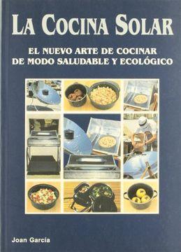 portada La Cocina Solar: El Nuevo Arte de Cocinar de Modo Saludable y Ecológico