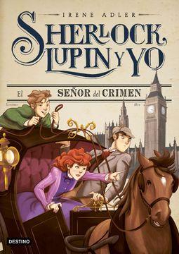 portada El Señor del Crimen: Sherlock, Lupin y yo 10