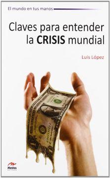 portada Claves Para Entender la Crisis Mundial
