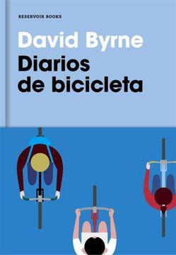 Libro Diarios de Bicicleta, David Byrne, ISBN 9788416709007. Comprar en  Buscalibre