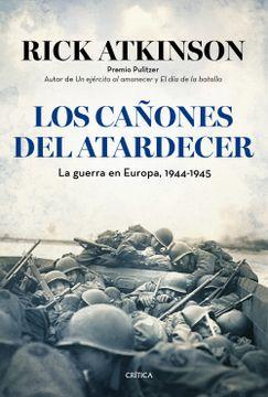 portada Los Cañones del Atardecer: La Guerra en Europa, 1944-1945