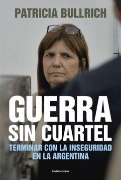 portada Guerra sin Cuartel - Terminar con la Inseguridad en la Argentina