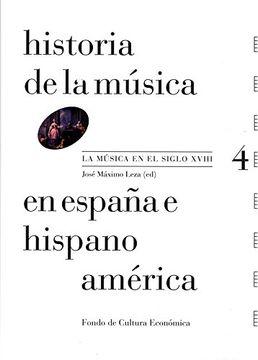 portada Historia de la Musica en España e Hispanoamerica 4: La Musica en el Siglo Xviii