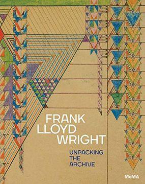 portada Frank Lloyd Wright: Unpacking The Archive