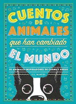 portada Cuentos de Animales que han Cambiado el Mundo: 50 Animales Inspiradores de Carne y Hueso