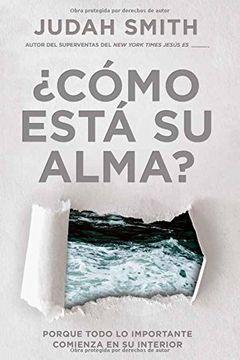 portada ¿Cómo está su alma? / How's Your Soul: Porque todo lo importante comienza en su interior. (Spanish Edition)