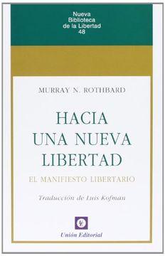 portada Hacia una Nueva Libertad: El Manifiesto Libertario (Nueva Biblioteca de la Libertad)