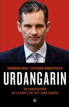 portada Urdangarín: Un Conseguidor en la Corte del rey Juan Carlos (Actualidad)