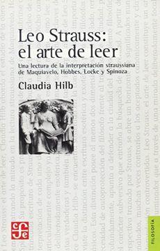 portada Leo Strauss: El Arte de Leer. Una Lectura de la Interpretación Straussiana de Maquiavelo, Hobbes, Locke y Spinoza