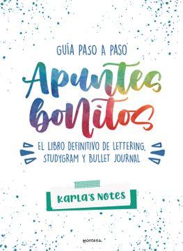 portada Apuntes bonitos, El libro definitivo de lettering, studygram y bullet journal