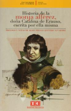 Libro Historia de la Monja Alférez, Doña Catalina de Erauso, Escrita por  Ella Misma, Catalina De Erauso, ISBN 9789584895578. Comprar en Buscalibre