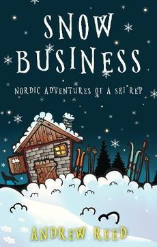 portada Snow Business: Nordic Adventures of a ski rep (libro en inglés)