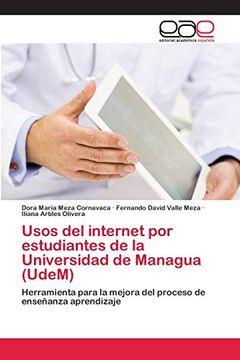 portada Usos del Internet por Estudiantes de la Universidad de Managua (Udem): Herramienta Para la Mejora del Proceso de Enseñanza Aprendizaje