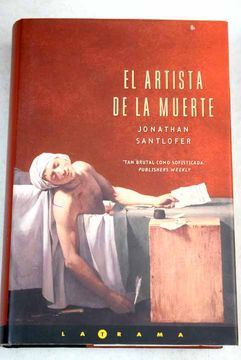 Libro El Artista De La Muerte Santlofer Jonathan Isbn 51723149 Comprar En Buscalibre