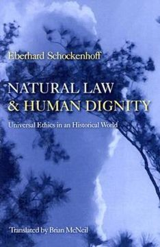 portada Natural law and Human Dignity: Universal Ethics in an Historical World (libro en Inglés)