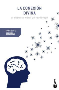 portada La Conexión Divina: La Experiencia Mística y la Neurobiología (Booket Ciencia)