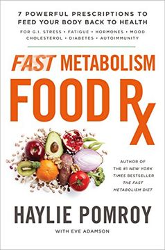 portada Fast Metabolism Food rx: 7 Powerful Prescriptions to Feed Your Body Back to Health (libro en Inglés)