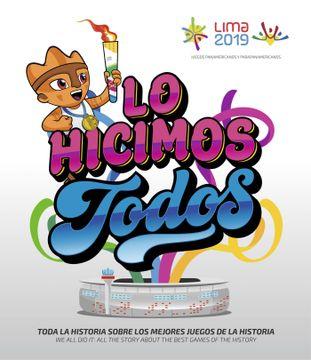portada Lo Hicimos Todos: Juegos Lima 2019