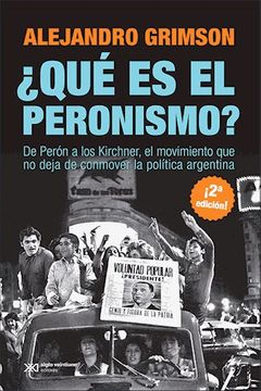 portada Que es el Peronismo? De Peron a Kirchner