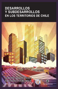 portada Desarrollos y Subdesarrollos en los Territorios de Chile (Ebook)