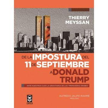 portada De la Impostura del 11 de Septiembre a Donald Trump. Ante Nuestros Ojos la Gran Farsa de las Primaveras Arabes