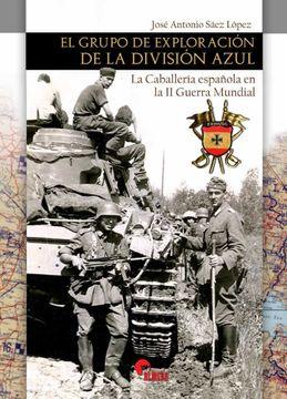 portada El Grupo de Exploracion de la Division Azul: La Caballería Española en la ii Guerra Mundial