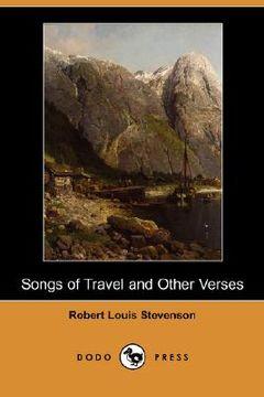 Libro Songs Of Travel And Other Verses Dodo Press Robert Louis Stevenson Isbn 9781406582239 Comprar En Buscalibre