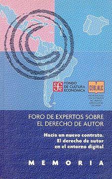 portada Memoria: Foro de Expertos Sobre el Derecho de Autor: Hacia un Nuevo Contrato. El Derecho de Autor en el Entorno Digital