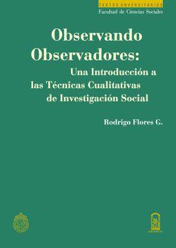 portada Observando Observadores: Una Introducción a las Técnicas Cualitativas de Investigación Social
