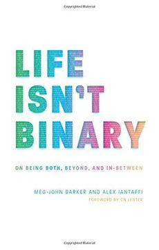 portada Life Isn't Binary: On Being Both, Beyond, and In-Between (libro en Inglés)
